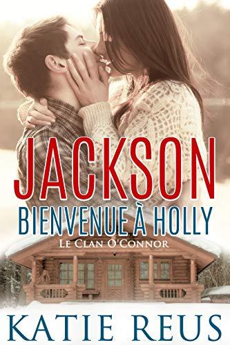 Amazon.com: Jackson: Bienvenue à Holly (Le Clan OConnor t ...