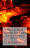 Hell Is Best Served Ice Cold, R. Atkins, 1463782063