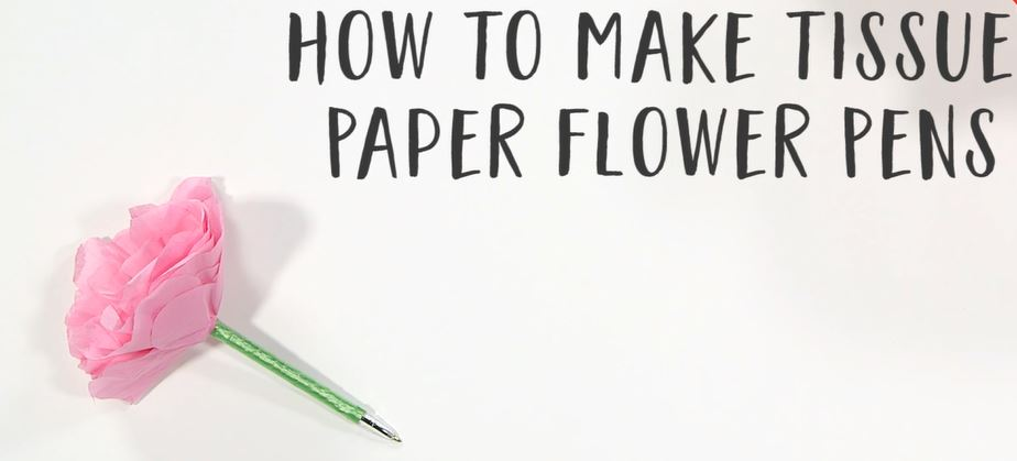How to make a tissue paper flower pen mightylinksfo