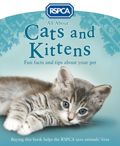 All About Cats and Kittens (RSPCA)