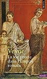 La vie privée dans l'Empire romain par Veyne