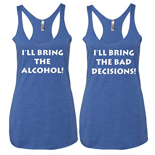 Fresh Cotton Ill Bring The Alcohol and Ill Bring The Bad Decisions Funny Best Friends Drinking Tank Tops