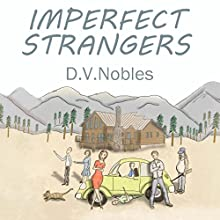 Imperfect Strangers Audiobook by D. V. Nobles Narrated by Raquel Beattie