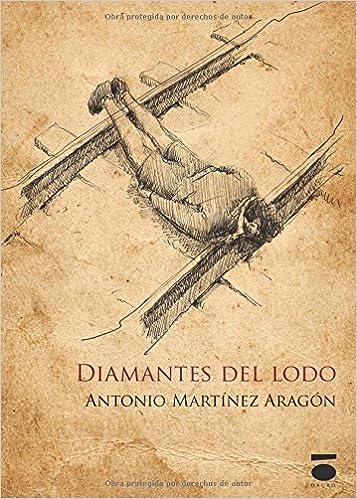 Diamantes del lodo (Spanish Edition): Antonio Martínez: 9788415940814: Amazon.com: Books