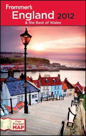 Frommer's England and the Best of Wales 2012 (Frommer's Complete Guides)