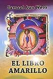 El Libro Amarillo by Samael Aun Weor (2015-08-02)