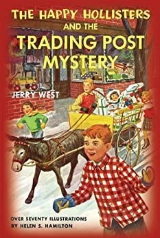 The Happy Hollisters and the Trading Post Mystery: (Volume 7) by [West, Jerry]