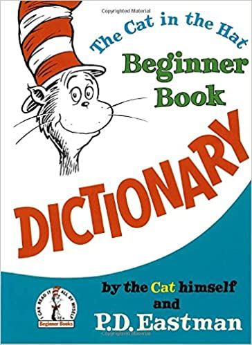 The Cat in the Hat Beginner Book Dictionary (I Can Read It All by ...