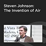 Steven Johnson: The Invention of Air | Steven Johnson