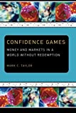 Confidence Games: Money and Markets in a World without Redemption