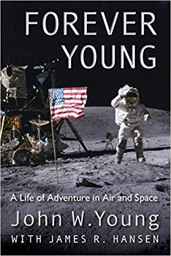 Forever Young A Life of Adventure in Air and Space