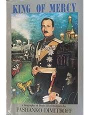 King of Mercy: Boris III of Bulgaria 1894-1943