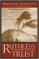 Ruthless Trust: The Ragamuffin's Path to God Paperback