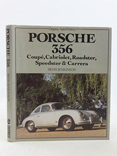 Porsche 356: Coupe, Cabriolet, Roadster, Speedster & Carrera (Osprey AutoHistory)