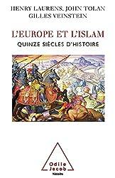 L'Europe et l'Islam: Quinze siècles d'histoire
