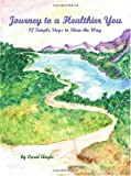 Journey to a Healthier You, Carol Angle, 1553957202