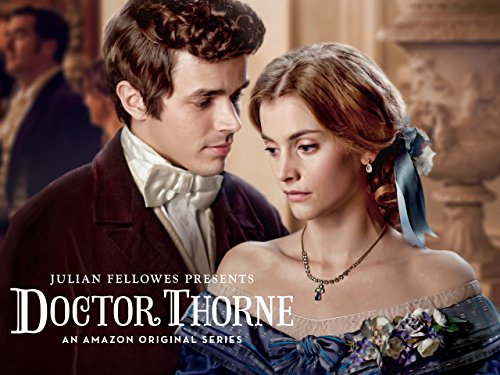 Julian Fellowes Presents Doctor Thorne Season 1 Official Trailer]()