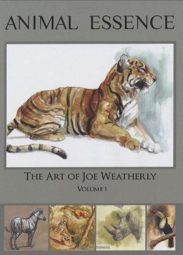 Animal Essence the Art of Joe Weatherly [Joe Weatherly] (Tapa Dura)