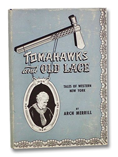 Tomahawks and Old Lace: Tales of Western New York