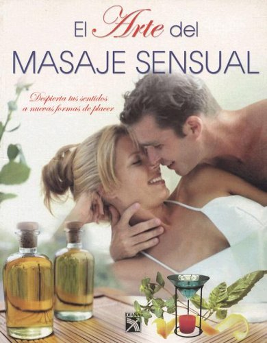 Arte del Masaje Sensual (Spanish Edition)