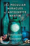 Image of The Peculiar Miracles of Antoinette Martin: A Novel
