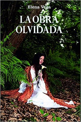 Leer Gratis LA OBRA OLVIDADA de ELENA VEGA MORÁN