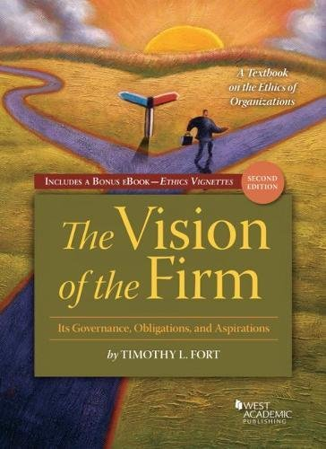 Vision of the Firm, with Vignettes (Higher Education Coursebook) Timothy Fort