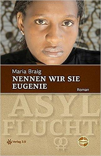 Maria Braig - Nennen wir sie Eugenie
