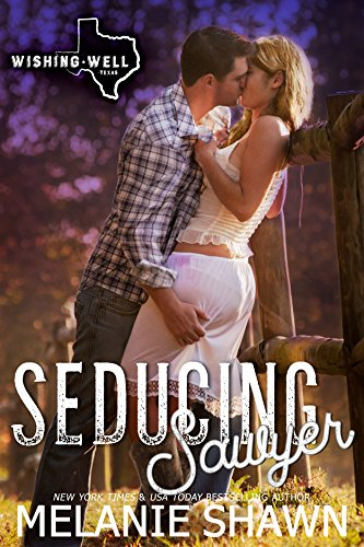 Seducing Sawyer (Wishing Well, Texas Book 7)