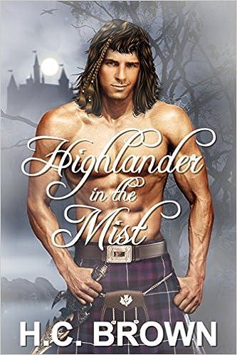 Forum pour le téléchargement d'ebook Highlander in the Mist by H.C. Brown PDF