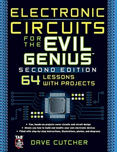 electronic circuits for the evil genius 2 e dave cutcherelectronic circuits for the evil genius 2 e 2nd edition