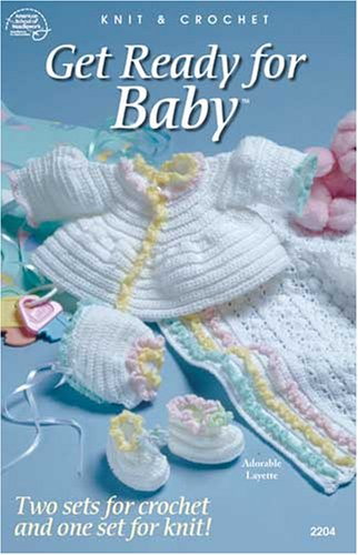 Get Ready for Baby 2204 (Crochet & Knit patterns)