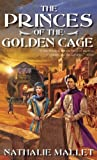 The Princes of the Golden Cage, Nathalie Mallet, 1597800902