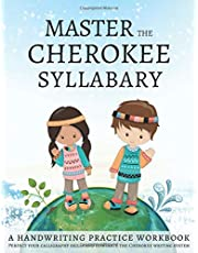 Master The Cherokee Syllabary, A handwriting Practice Workbook: Perfect Your Calligraphy Skills and Dominate the Cherokee Writing System