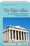 The Elgin Affair, Theodore Vrettos, 0595167586