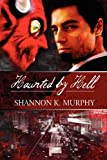 Haunted by Hell, Shannon K. Murphy, 146260286X