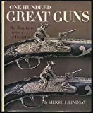 One Hundred Great Guns, Merrill Lindsay, 0802702058