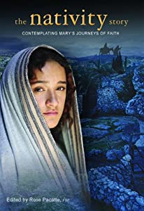 The Nativity Story: Contemplating Mary's Journeys of Faith Rose Pacatte FSP