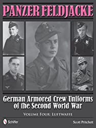Panzer Feldjacke: German Armored Crew Uniforms of the Second World War Vol.4: Luftwaffe