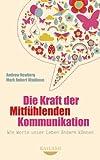 img - for Die Kraft der Mitf hlenden Kommunikation: Wie Worte unser Leben  ndern k nnen (German Edition) book / textbook / text book