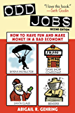 Odd Jobs: How to Have Fun and Make Money in a Bad Economy