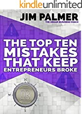 The Top Ten Mistakes That Keep Entrepreneurs Broke (Dream Business Book Series 5)