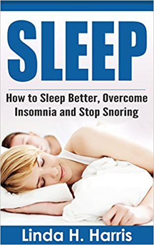 Téléchargement de livres audio gratuits pour ipodSLEEP: How to Sleep Better, Overcome Insomnia and Stop Snoring in French RTF by Linda Harris