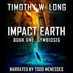 Symbiosis: Impact Earth, Book 1 | Timothy W. Long