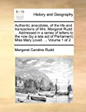 Authentic Anecdotes, of the Life and Transactions of Mrs Margaret Rudd, Margaret Caroline Rudd, 1140726803