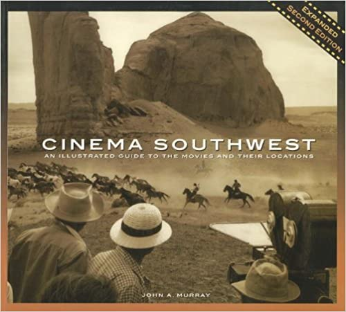 Book Cinema Southwest: An illustrated Guide to the Movies and their Locations