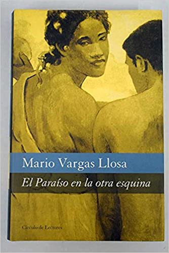 EL PARAISO EN LA OTRA ESQUINA: Amazon.es: Mario Vargas Llosa: Libros