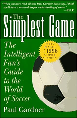 the simplest game the intelligent fan s guide to the world of