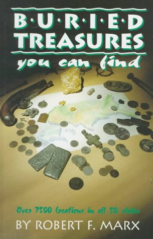 Buried Treasures You Can Find: Over 7500 Locations in All 50 States (Treasure Hunting Text) ()