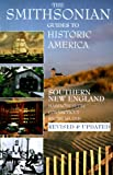 Southern New England: Massachusetts, Connecticut, Rhode Island v.2: Massachusetts, Connecticut, Rhode Island Vol 2 (Smithsonian Guides to Historic America)
